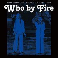 First Aid Kit -Who By Fire