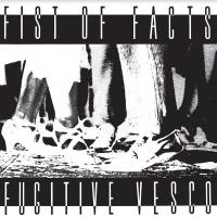Fist Of Facts -Fugitive Vesco