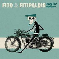 Fito Y Fitipaldis - Cada Vez Cadaver