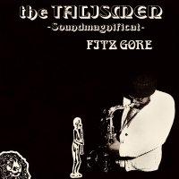 Fitz Gore  &  Talismen -Soundmagnificat