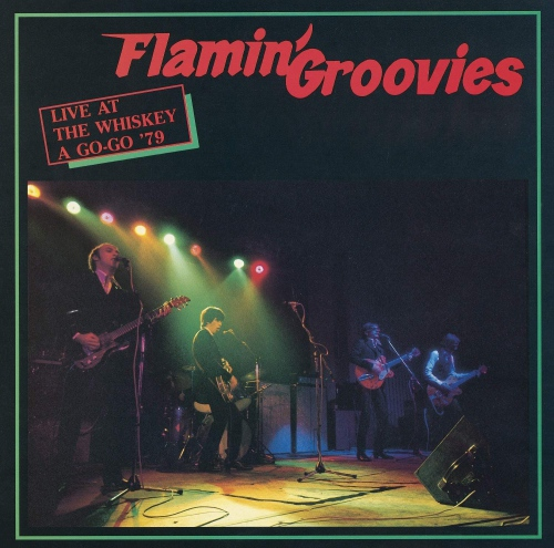 Flamin' Groovies - Live At The Whiskey A Go-Go '79