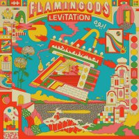 Flamingods -Levitation
