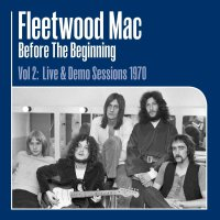 Fleetwood Mac - Before The Beginning Vol 2: Live & Demo Sessions 1970