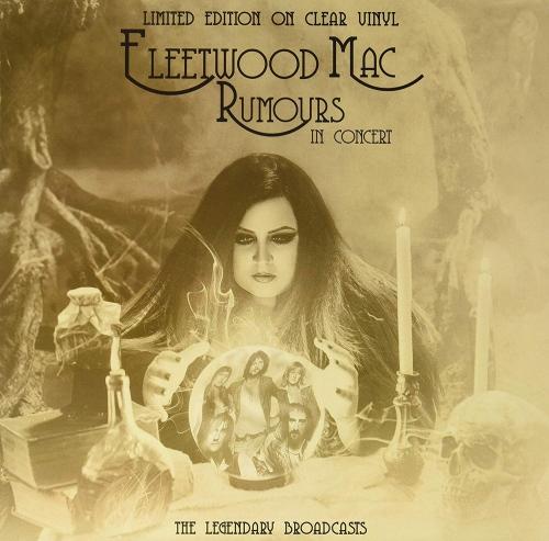 Fleetwood Mac - Rumours In Concert - The Legendary Broadcasts