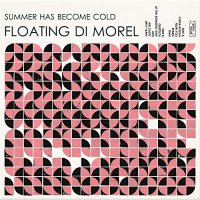 Floating Di Morel -Summer Has Become Cold