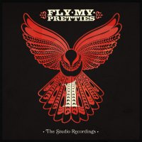 Fly My Pretties - The Studio Recordings Part One