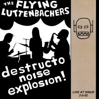 Flying Luttenbachers - Live At Wnur 2-6-92