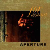 For Against -Aperture