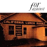 For Against -Mason's California Lunchroom