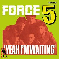 Force Five - Yeah I'm Waiting