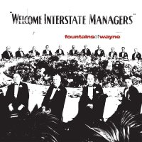 Fountains Of Wayne -Welcome Interstate Managers