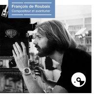 Francois De Roubaix - Compositeur Et Aventurier