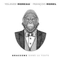 Francois Morel / Yolande Moreau - Brassens Dans Le Texte