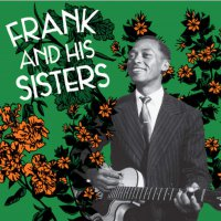 Frank And His Sisters - Frank & His Sisters