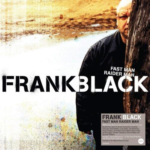 Frank Black -Fast Man Raider Man