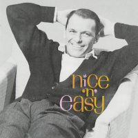 Frank Sinatra - Nice 'N' Easy (2020 Mix)
