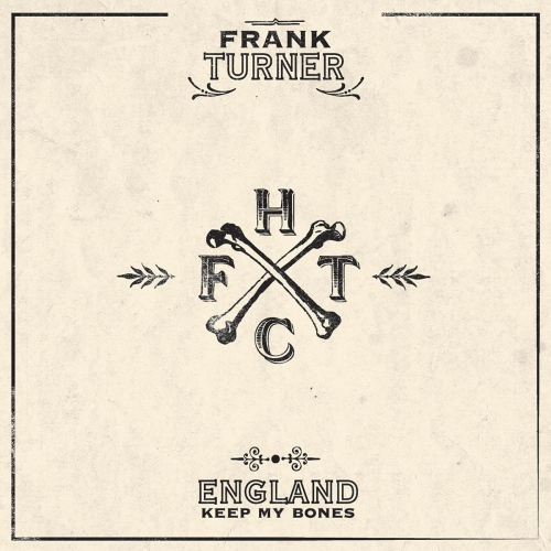 Frank Turner -England Keep My Bones - Tenth Anniversary Edition - Standard