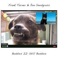 Frank Turner  &  Jon Snodgrass -Buddies II: Still Buddies