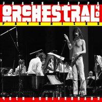 Frank Zappa - Orchestral Favorites 40Th Anniversary