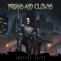 Freaks  &  Clowns -Justice Elite