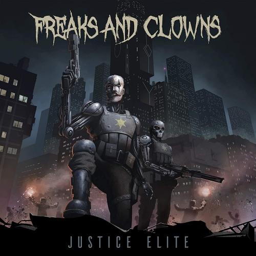 Freaks  &  Clowns - Justice Elite