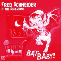 Fred Schneider - Bat Baby