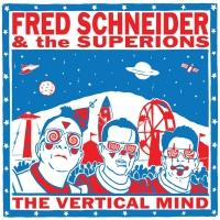 Fred Schneider -Fred Schneider & The Superions