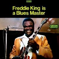 Freddie King -Freddie King Is A Blues Master