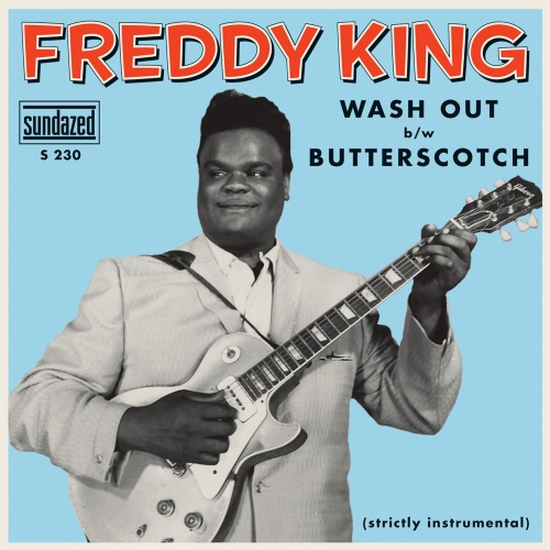 Freddy King - Wash Out / Butterscotch