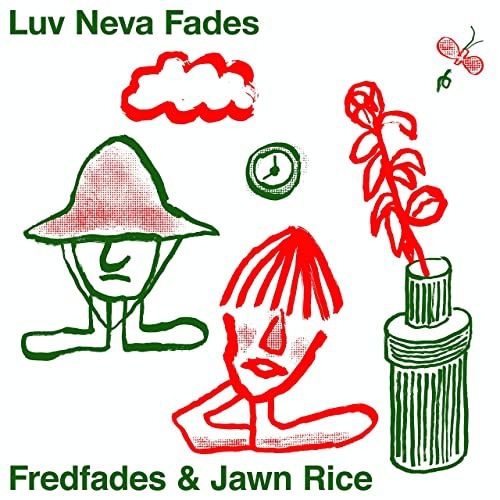 Fredfades  /  Jawn Rice - Luv Neva Fades