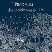 Free Will -Live At Jabberwooky 1970