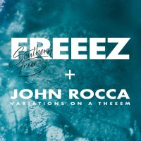 Freeez  &  John Rocca -Southern Freeez / Variations On A Theeem