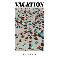 Frenship - Vacation
