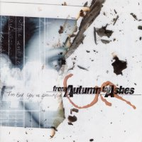 From Autumn To Ashes - Too Bad You're Beautiful