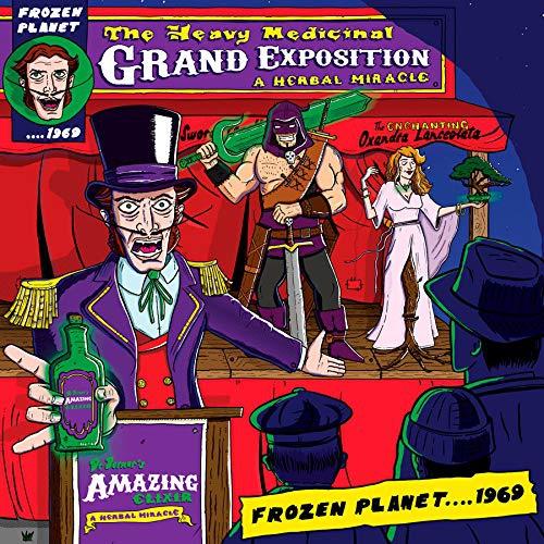 Frozen Planet 1969 - Heavy Medicinal Grand Exposition