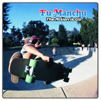 Fu Manchu -The Action Is Go!