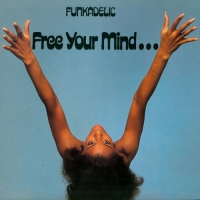 Funkadelic - Free Your Mind...and Your Ass Will Follow