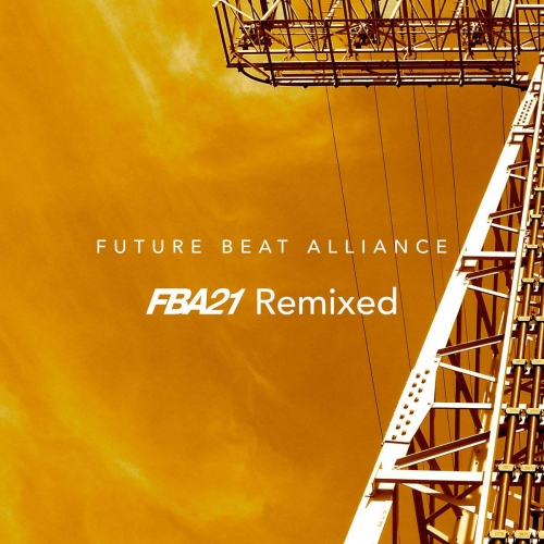 Future Beat Alliance - Fba21 Remixed