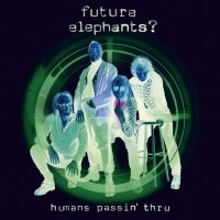 Future Elephants? - Humans Passin' Thru