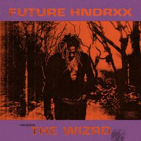 Future -Future Hndrxx Presents: The Wizrd