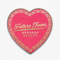Future Teens - Breakup Season