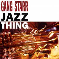 Gang Starr -Jazz Thing