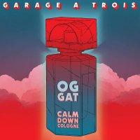Garage A Trois -Calm Down Cologne