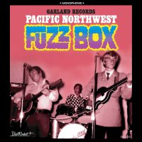 Garland Records - Pacific Northwest Fuzz Box