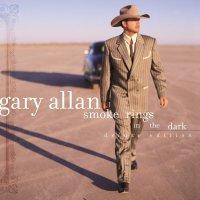 Gary Allan - Smoke Rings In The Dark Deluxe
