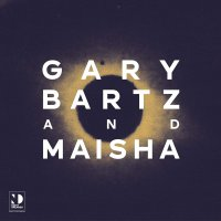Gary Bartz  &  Maisha - Night Dreamer Direct-To-Disc Sessions