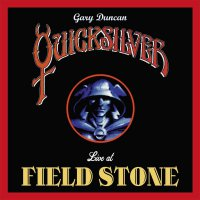 Gary Duncan's Quicksilver -Live At Fieldstone