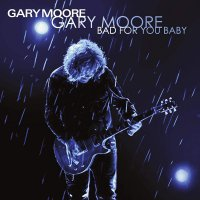 Gary Moore -Bad For You Baby