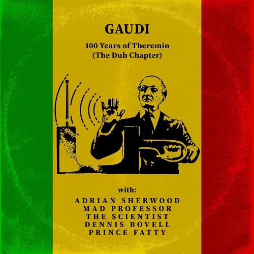 Gaudi -100 Years Of Theremin