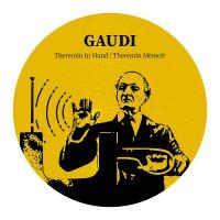 Gaudi -Theremin In Hand